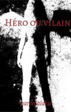 Un héros ou un vilain by haro_malaka