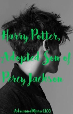 Harry Potter, Adopted Son of Percy Jackson  by AdriannaMarie1100