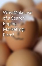 Why Make use of a Search Engine Marketing Firm? by webdesigntips60