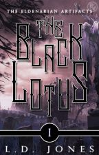 The Black Lotus (Book 1, The Eldenarian Artifacts) by ProjectPr1de