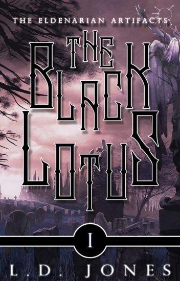 The Black Lotus [The Eldenarian Artifacts | Volume 1] ✓