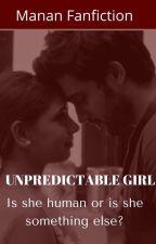 Unpredictable girl(manan fanfiction) by mananlife11