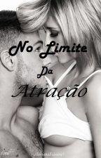 No Limite Da Atração by AdrianaSilveira5