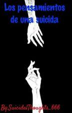 Los Pensamientos De Una Suicida by _SheIsADramaQueen_