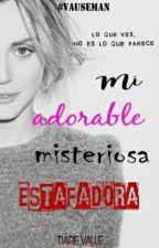 Mi Adorable Misteriosa Estafadora (VAUSEMAN) by Tiare_Valle