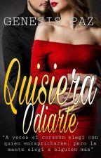 Quisiera Odiarte by Andreinaaaaaaaaaa17