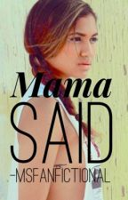 Mama said | sequel to OLS by MsFanfictional
