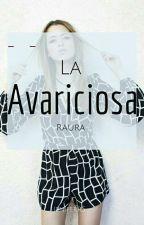 La Avariciosa |Raura| |Historia Corta| by JeniferR5