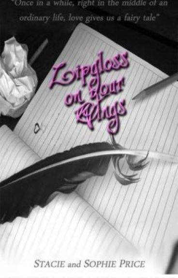 Lipgloss on your Wings - Branded Angel Novels book 1 by staciesophie