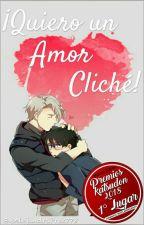 ¡Quiero un amor cliché! [COMPLETO] [#PREMIOSKATSUDON2018] by AlejandraPrez778