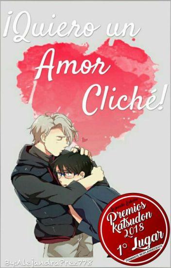 ¡Quiero un amor cliché! [COMPLETO] [#PREMIOSKATSUDON2018]