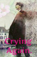 Crying Again. by CaroleinLandaeta