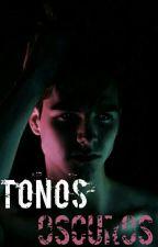Tonos Oscuros© by Daddario_Sprayberry