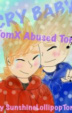 Cry Baby (Tom x Abused Tord) by SunshineLollipopTord