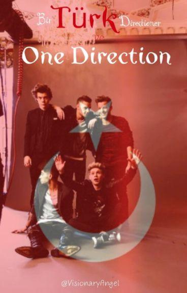 Bir Türk Directioner ve One Direction