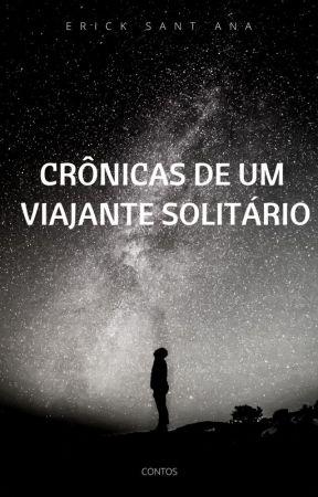 Crônicas de um Viajante Solitário by ErickSantAna