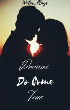 ll Gracy ll Dreams Do Come True *books 1 & 2* *rewriting* by Winter_Plays