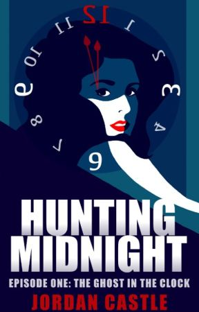 Hunting Midnight (Episode One: The Ghost in the Clock) by Scrollhand