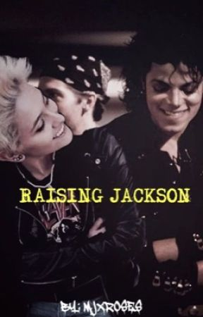 Raising Jackson  by mjxroses