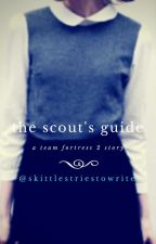 The Scout's Guide: A Team Fortress 2 Story by skittlestriestowrite