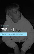 [CHANBAEK] What If ? by baektivate