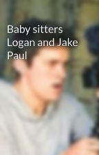 Baby sitters Logan and Jake Paul by AreYouGudBroCircle1