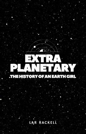 Extraplanetary: The History of an Earth Girl by lar_rackell