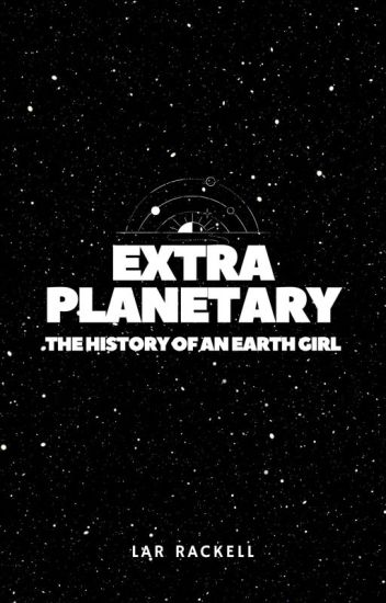 Extraplanetary: The History of an Earth Girl