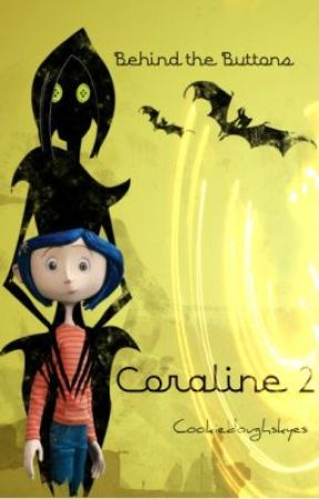 Coraline 2 Behind The Buttons Discontinued Coraline 2 Behind The Buttons Chapter 5 A Friend Wattpad