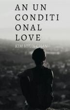 An Unconditional Love by kimhyunchanvk