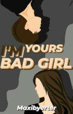 I'm Yours Badgirl  by sintaregina