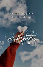 Word Splatter ✔ by ladyliteral