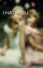 I HATE YOU by KrithikaRshi