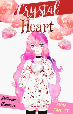 My Hero Academia Alternative: Crystal Heart [Editando] by Kya_La_Loba_13