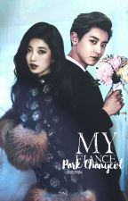 Мой женишок Пак Чанёль/ My fiance is Pak Chanyeol by Saaashasa