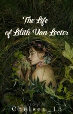 The Life of Lilith Van Lecter by Chelsea_13