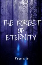 The Forest Of Eternity by ReverieA