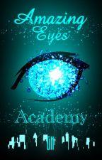 Amazing Eyes Academy[END][BELUM DIREVISI] by GentaHued