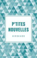 P'tites Nouvelles by OkaMiette