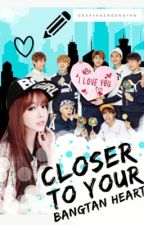 Closer To Your Bangtan Heart by DEsavageNgengyaw