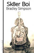 Sk8er Boi - Bradley Will Simpson || short story || by NatBode