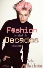 Fashion throughout the Decades (U.S Edition): Men's Fashion  by 777rose
