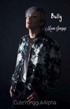 Bully || Moon Jongup by LovelyChanu
