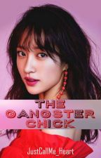 The Gangster CHICK (Book 1) by JustCallMe_Heart