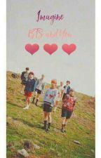 [ Imagine ] BTS and You by MinYooBi33MinYoonGi