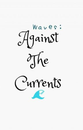 Waves: Against The Currents by _Hazaiah