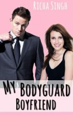 My Bodyguard Boyfriend by RichaSingh22