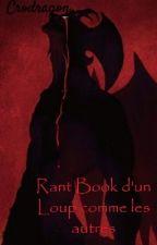 rantbook d'un Loup comme les Autres by Crodragon