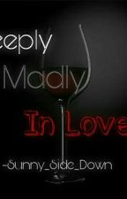 Protective series #1 : Deeply,Madly In Love by Sunshine4002