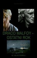 Draco Malfoy - Ostatni Rok [ ZAWIESZONE ] by kludi88